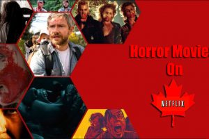 10 Best Netflix Horror Movies Canada You should not watch ALONE (2019)