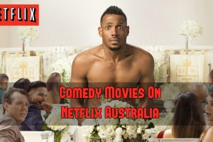 Best Comedy Movies On Netflix Australia   List of Comedy Movies (2019)