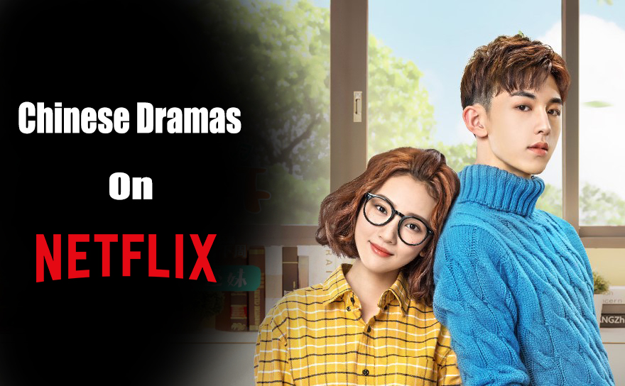 12 Best Chinese Dramas On Netflix List Of Chinese Dramas