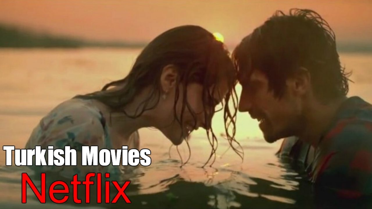 12 Best Turkish Movies on Netflix | List of Turkish Movies