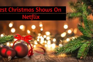 http://bestnetflixshows.com/christmas-shows-on-netflix/