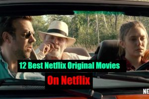 This is 12 Best Netflix Original Movies You Should Be Watching 2020. Netflix's original movies can be a mixed bag. Netflix 2020 is coming with full of entertainment.