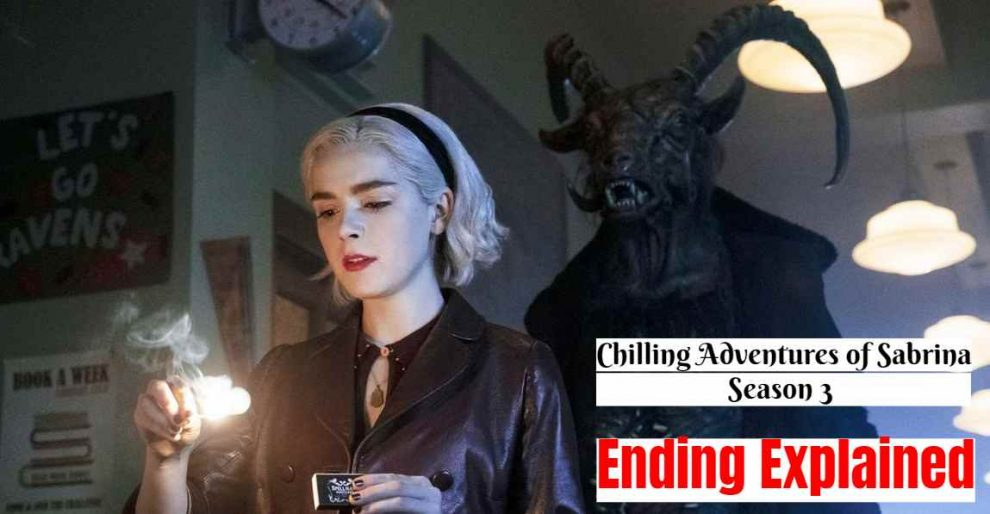 This is everything you need to know about Chilling Adventures of Sabrina Season 3. This is Chilling Adventures of Sabrina Season 3 Ending Explained, Spoiler.