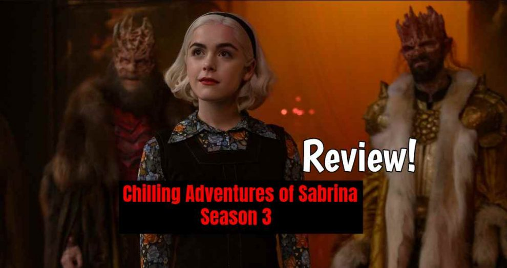 Now we have a brand new review of Netflix's chilling Adventures of Sabrina season 3. Chilling Adventures of Sabrina Season 3 Plot, Theory, Review.