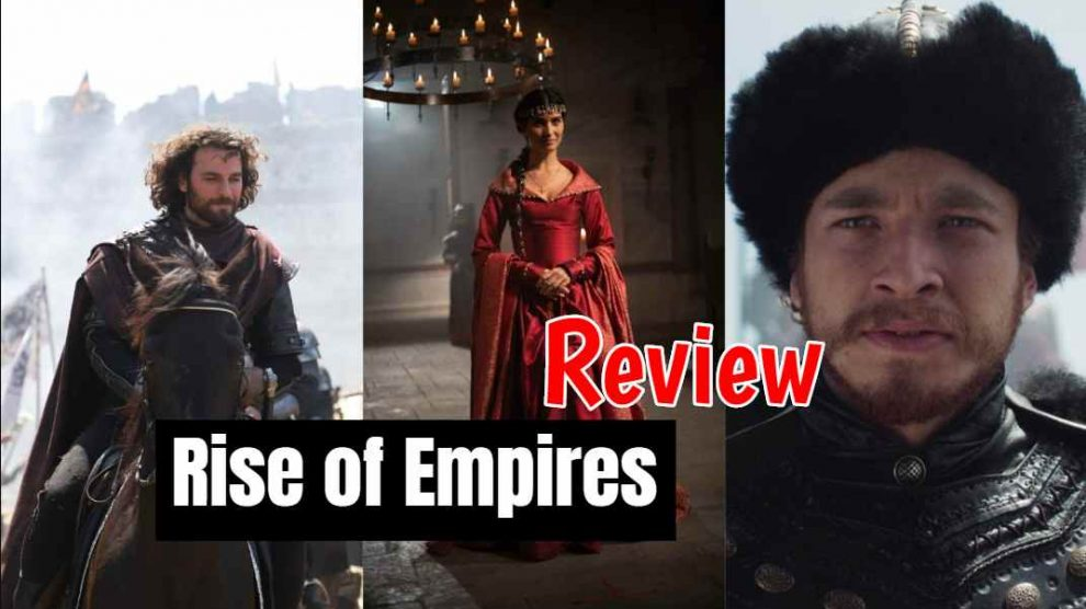 This is the Review of Rise of Empires: Ottoman and also I,m going to tells you Full Summary and Spoiler. Rise of Empire's Ottoman is a six-part documentary