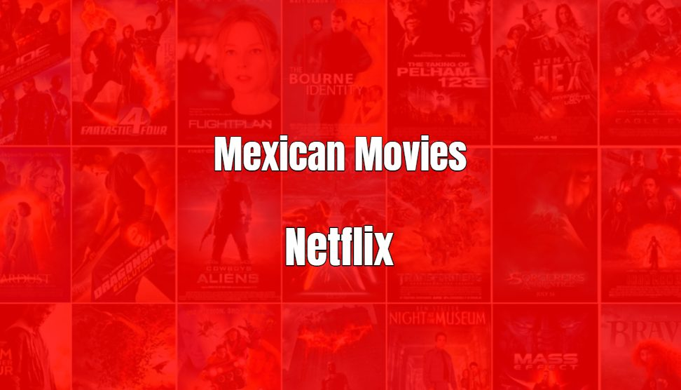 This is Mexican Movies on Netflix. Now I,m going to tells you the best Mexican Movies Netflix like Roma (2019), Miss Bala (2019), A 3 Minute Hug (2018).
