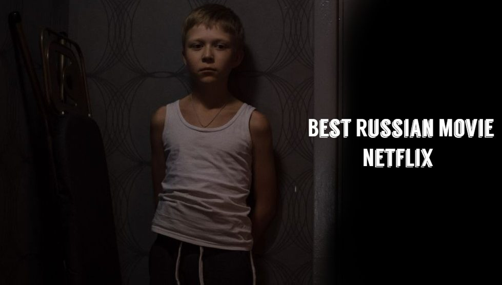 Best Russian Movies on Netflix You Don't Want To Miss. Loveless (2017) Also known As Nelyubov. This movie is one of the best Russian Movie on Netflix.