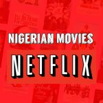 15 Best Nigerian Movies on Netflix You Should Be Watching: Love Is War (2019), The Bling Lagosians (2019), Isoken (2017), October 1 (2014), Lionheart (2018)